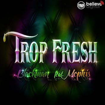 Trop fresh (feat. Mephis) [Radio Edit]
