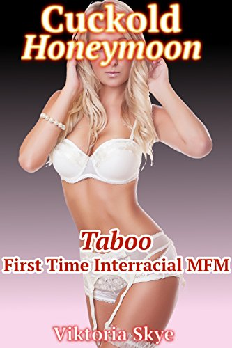 Cuckold Honeymoon: Taboo First Time Interracial MFM (English Edition)