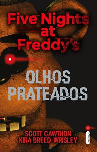 Five Nights At Freddy's: Olhos Prateados