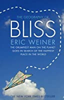 The Geography of Bliss by ERIC WEINER(1905-07-04)