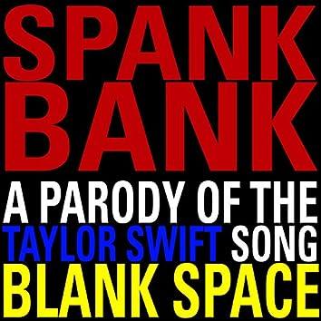 Spank Bank (A Parody)