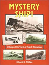 Mystery Ship: A History of the Travel Air Type R Monoplanes (Historic Aircraft Series)