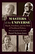 Masters of the Universe: Hayek, Friedman, and the Birth of Neoliberal Politics - Updated Edition