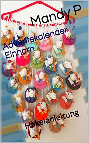 Adventskalender Einhorn: Häkelanleitung