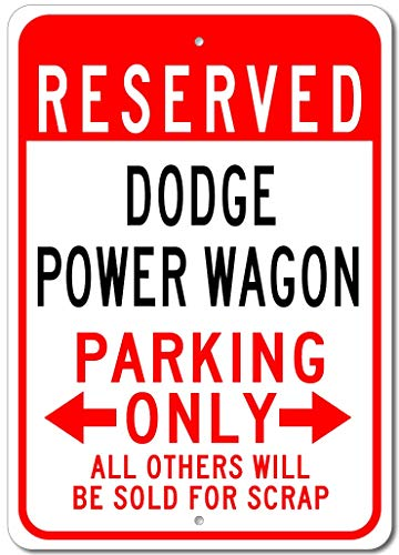 "Dodge Power Wagon Reserved Parking Only All Others Will Be Sold for Scrap, Novelty Indoor Outdoor Aluminum Reserved Parking Sign, Made in The USA - 12""x18"""