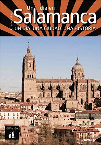 Un Día En Salamanca: un día, una ciudad, una historia