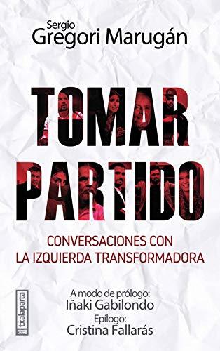 Tomar partido: Conversaciones con la izquierda transformadora (GEBARA)
