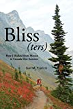 Bliss(ters): How I Walked from Mexico to Canada One Summer