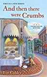 And Then There Were Crumbs: A Cookie House Mystery (A Cookie House Mystery, 1)
