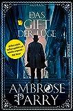 Das Gift der Lüge (Die Morde von Edinburgh 2) von Ambrose Parry