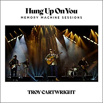 Hung Up On You (Memory Machine Sessions)