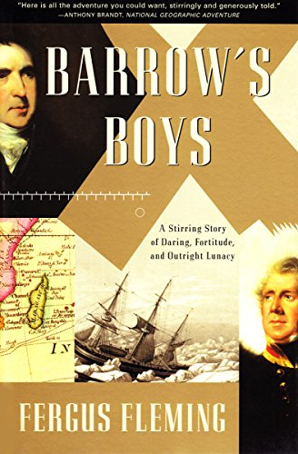 Barrow's Boys: A Stirring Story of Daring, Fortitude, and Outright Lunacy (English Edition)