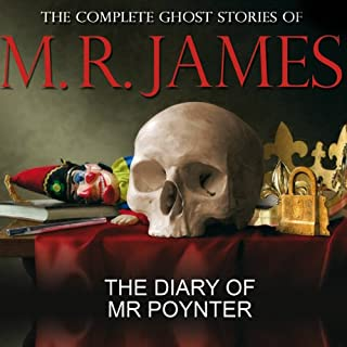 The Diary of Mr Poynter     The Complete Ghost Stories of M R James              By:                                                                                                                                 Montague Rhodes James                               Narrated by:                                                                                                                                 David Collings                      Length: 25 mins     19 ratings     Overall 4.4
