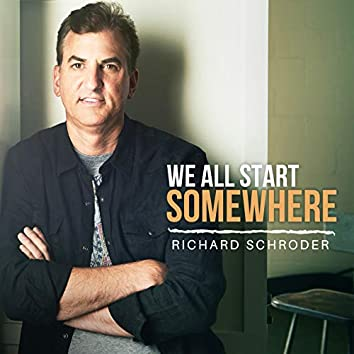 We All Start Somewhere