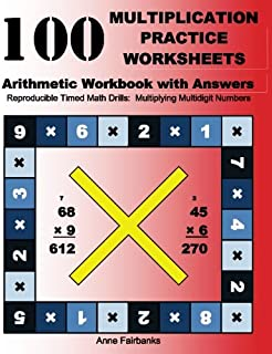 100 Multiplication Practice Worksheets Arithmetic Workbook with Answers: Reproducible Timed Math Drills:  Multiplying Multidigit Numbers