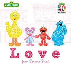 Love from Sesame: from Sesame Street - A Heartwarming New York Times Bestseller Featuring Elmo, Cookie Monster, Big Bird, ...