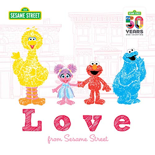 Love from Sesame: from Sesame Street - A Heartwarming New York Times Bestseller Featuring Elmo, Cookie Monster, Big Bird, and more! (Sesame Street Scribbles Book 0)