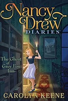 The Ghost of Grey Fox Inn (Nancy Drew Diaries Book 13) by [Carolyn Keene]