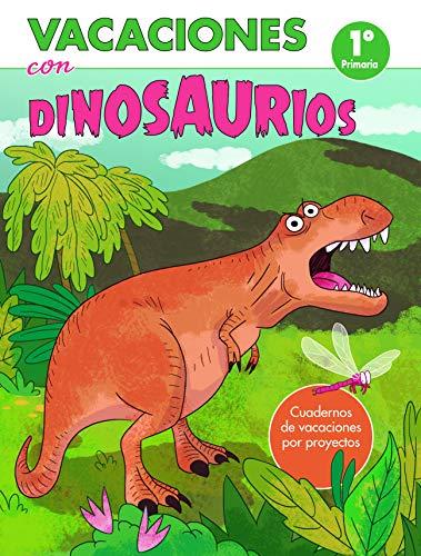 Vacaciones con dinosaurios - 1º de primaria: Cuadernos de vacaciones por proyectos (Juega y aprende)
