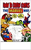 How to draw Comics: How to draw Comics : the marvel ways , book for drawing comics step by step , 138 pages (English Edition)