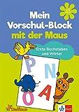 Die Maus: Mein Vorschul-Block mit der Maus Erste Buchstaben und Wörter: Vorschule ab 5 Jahren (Üben mit der MAUS)