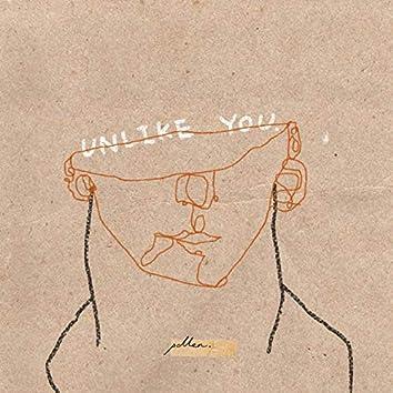 Unlike You