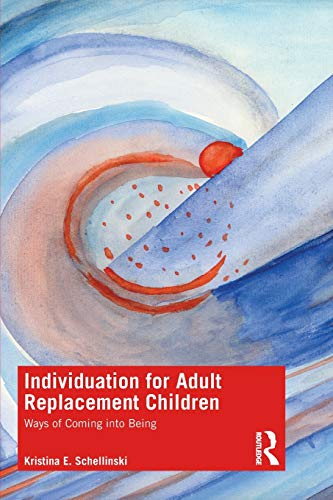 Individuation for Adult Replacement Children: Ways of Coming into Being