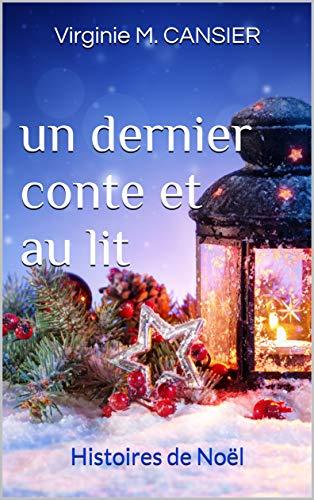 un dernier conte et au lit: Histoires de Noël
