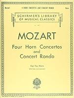 モーツァルト: 4つのホルン協奏曲とコンサート・ロンド/シャーマー社/ピアノ伴奏付ソロ