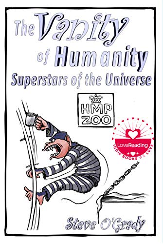 The Vanity of Humanity: Superstars of the Universe by [Steve  O'Grady]