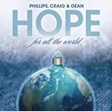 Songtexte von Phillips, Craig & Dean - Hope for All the World