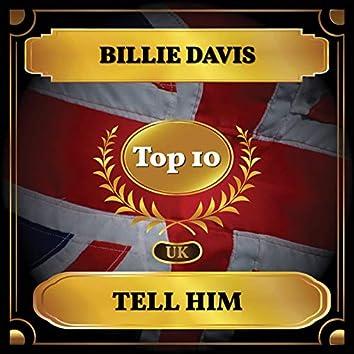 Tell Him (UK Chart Top 10 - No. 10)