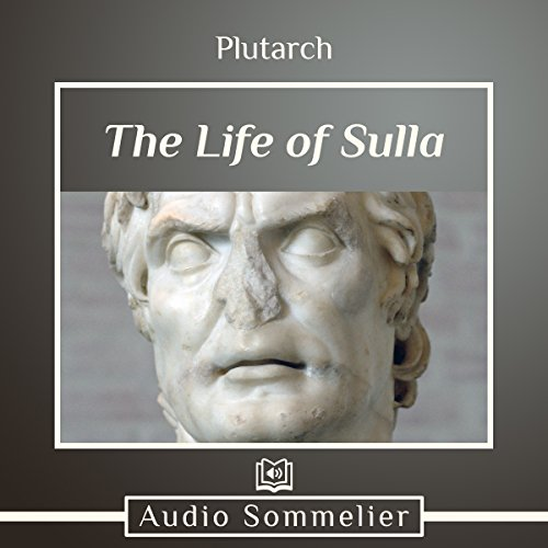 The Life of Sulla                   By:                                                                                                                                 Plutarch,                                                                                        Bernadotte Perrin                               Narrated by:                                                                                                                                 Andrea Giordani                      Length: 1 hr and 42 mins     Not rated yet     Overall 0.0