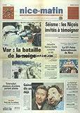 NICE MATIN [No 19343] du 02/03/2001 - SEISME - LES NICOIS INVITES A TEMOIGNER - VAR - LA BATAILLE DE LA NEIGE - JACQUELINE MATHIEU-OBADIA A PRESENTE SA LISTE - LA FOIRE INTERNATIONALE DE NICE - COLMARS - ENSEVELI SOUS UNE AVALANCHE MAIS VIVANT - TCHERNOBYL - PLUSIEURS AZUREENS PORTENT PLAINTE - GAINSBOURG - 10 ANS DEJA