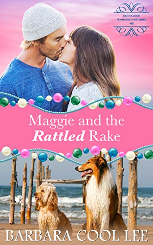 Maggie and the Rattled Rake (A Carita Cove Mystery Book 8) by [Barbara Cool Lee]