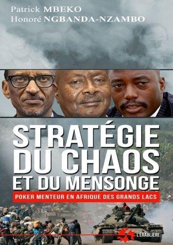 Stratgie du chaos et du mensonge: Poker menteur en Afrique des Grands Lacs (French Edition) by Patrick Mbeko Honor Ngbanda-Nzambo(2014-11-03)