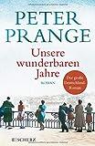 Peter Prange: Unsere wunderbaren Jahre