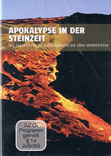 APOKALYPSE IN DER STEINZEIT / Wie gigantische Vulkanausbrüche die Erde verwüsteten