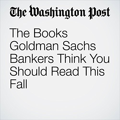The Books Goldman Sachs Bankers Think You Should Read This Fall cover art
