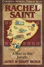 Rachel Saint: A Star in the Jungle (Christian Heroes: Then & Now)