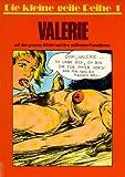 Die kleine geile Reihe Heft 1: VALERIE mit dem grossen Kitzler und ihre militanten Freundinnen