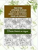PAS A PAS APPRENDRE Á DESSIN PLANTES BOTANIQUES ARBRES FLEURS ET FRUITS POUR LES ENFANTS: Dibujos terminados con toque de lápiz