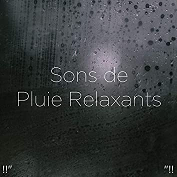 "!!"" Sons de pluie Relaxants ""!!"