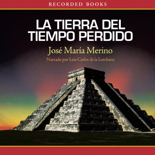 La Tierra del Tiempo Perdido [The Land of Lost Time] audiobook cover art