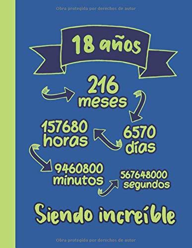 18 Años Siendo Increíble: Regalo para 18 Cumpleaños | Cuaderno Cumpleaños para Mejor Amiga, Amigo, Hija, Hijo, Hermana, Hermano | 18 Años Cuaderno ... de Apuntes, Agenda, Diario, Cuaderno Rayado