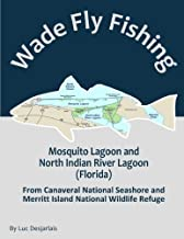Wade Fly Fishing Mosquito Lagoon and North Indian River Lagoon (Florida) from Canaveral National Seashore and Merritt Isla...