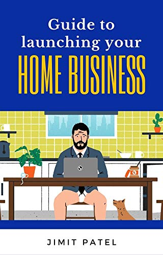 Guide to launching your home business (English Edition)