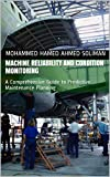 Machine Reliability and Condition Monitoring: A...