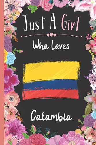 Just A Girl Who Loves Colombia: Wide Ruled Notebook Gift For Colombia Travelers / Citizens - Perfect Notebook Gift For Girls- 6 x 9 Inches - 120 Pages - Colombia Traveling Notebook
