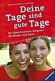 Sabine Thor-Wiedemann: Deine Tage sind gute Tage. Der Menstruationsratgeber für Körper und Seele
